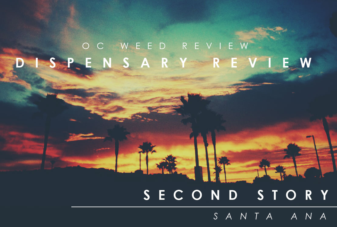 OC WEED REVIEW|Second Story Dispensary Santa Ana Ca