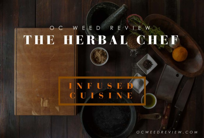 The Herbal Chef THC Infused Cuisine Review